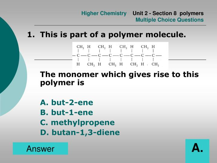 Higher chemistry unit 2 section 8 polymers multiple choice questions