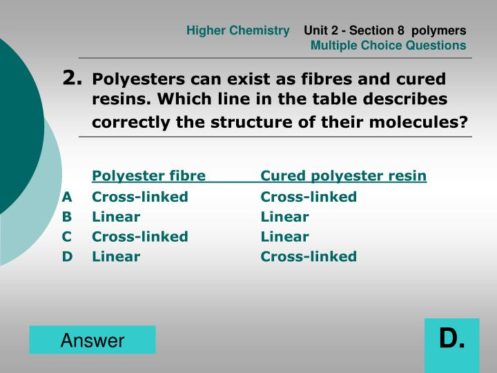 Higher chemistry unit 2 section 8 polymers multiple choice questions1