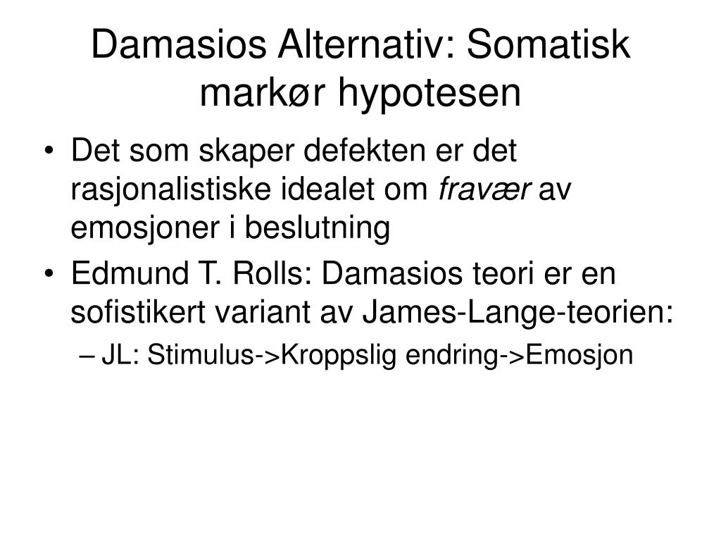Damasios Alternativ: Somatisk markør hypotesen