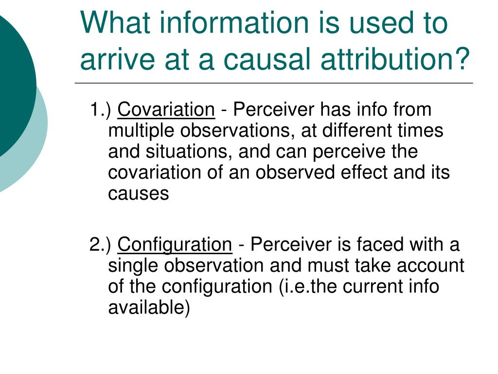 What information is used to arrive at a causal attribution?