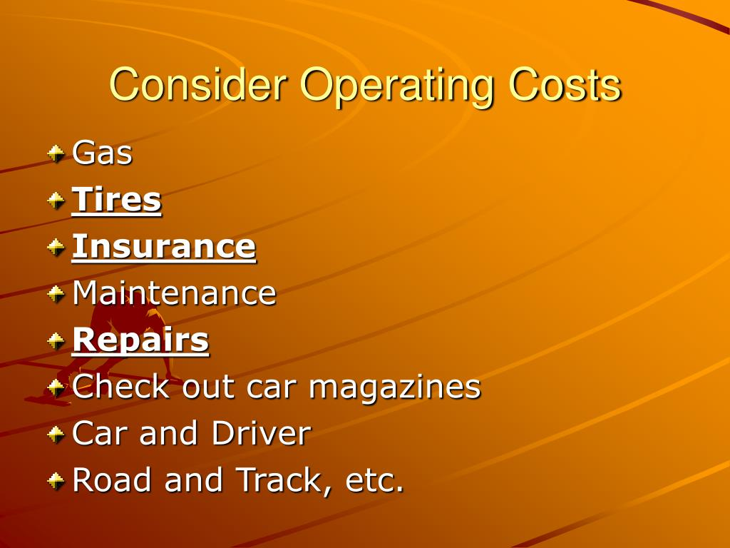 Consider Operating Costs