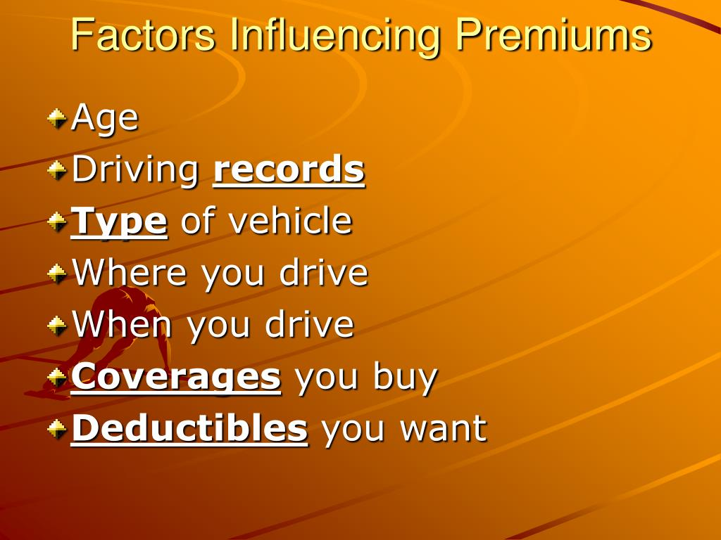 Factors Influencing Premiums