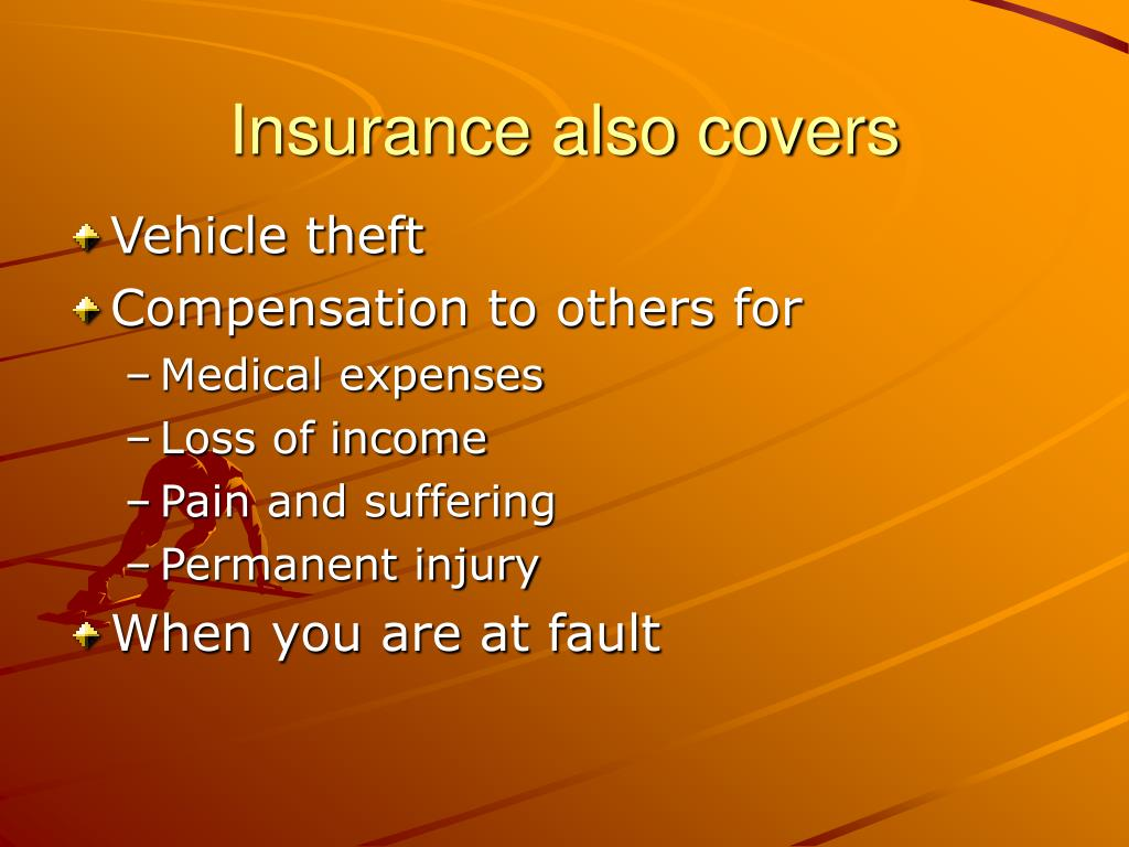 Insurance also covers