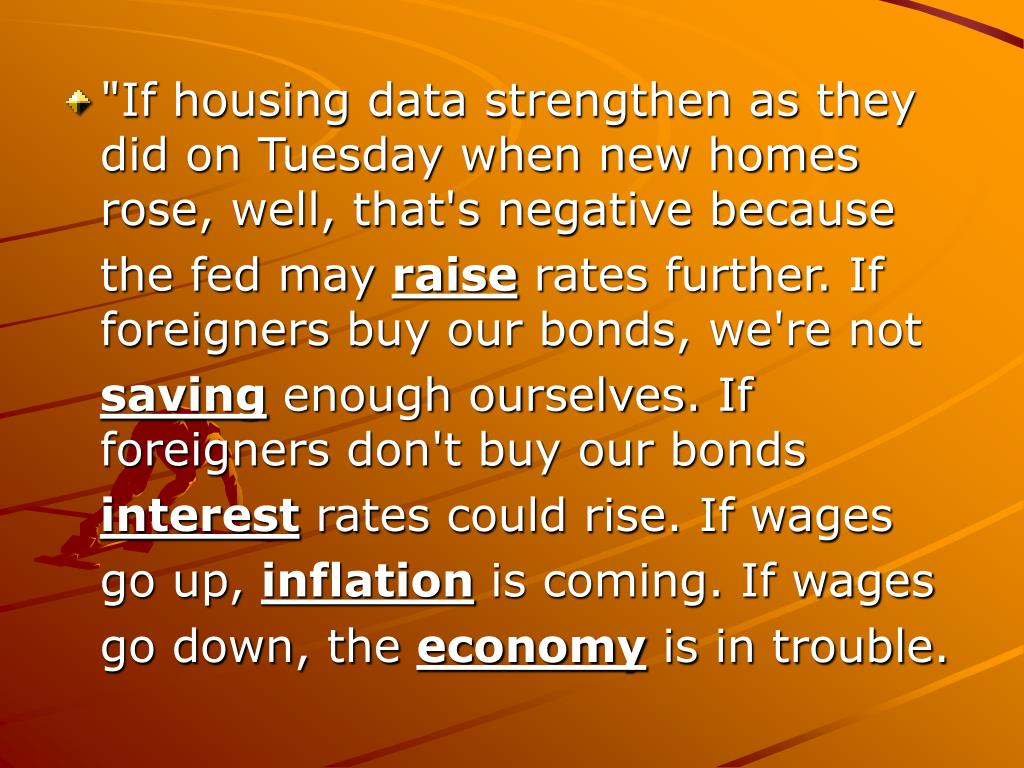 """If housing data strengthen as they did on Tuesday when new homes rose, well, that's negative because"
