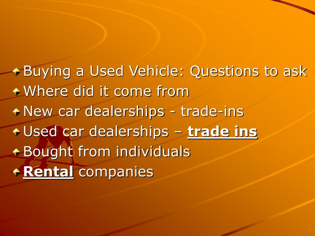 Buying a Used Vehicle: Questions to ask