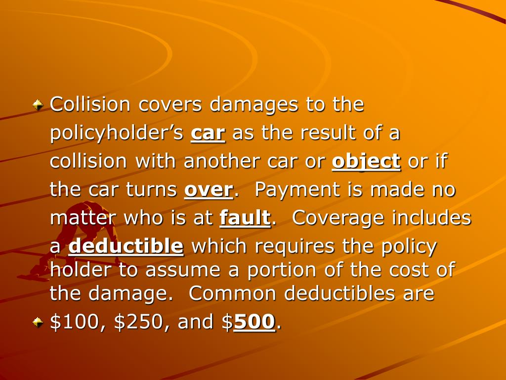 Collision covers damages to the