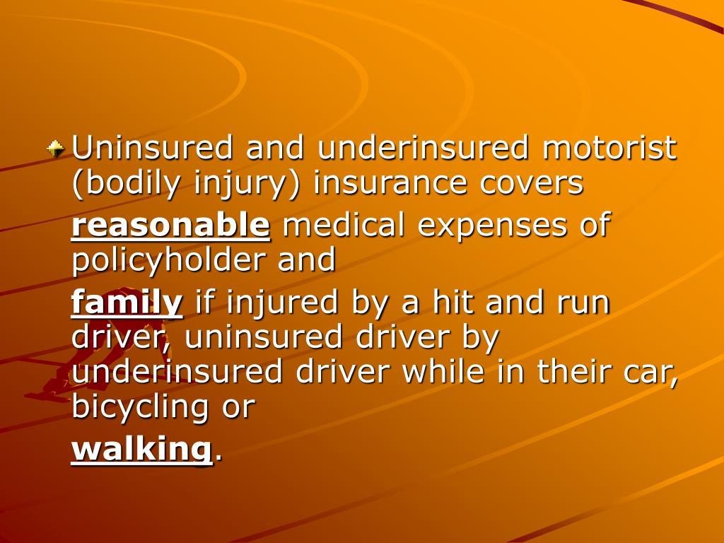 Uninsured and underinsured motorist (bodily injury) insurance covers