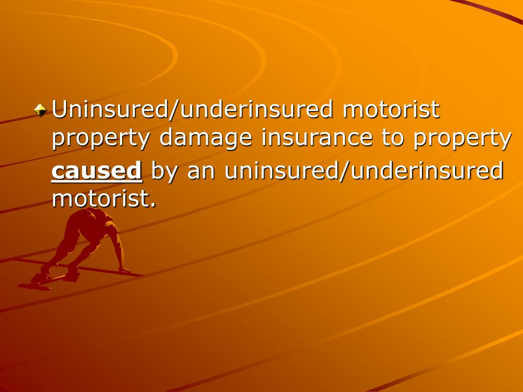 Uninsured/underinsured motorist property damage insurance to property