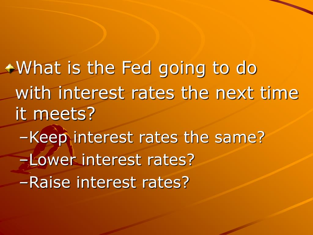 What is the Fed going to do