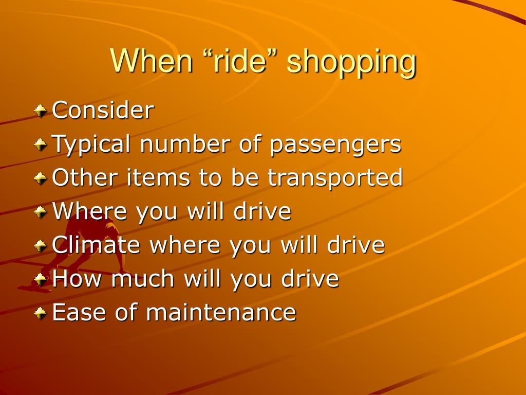 "When ""ride"" shopping"