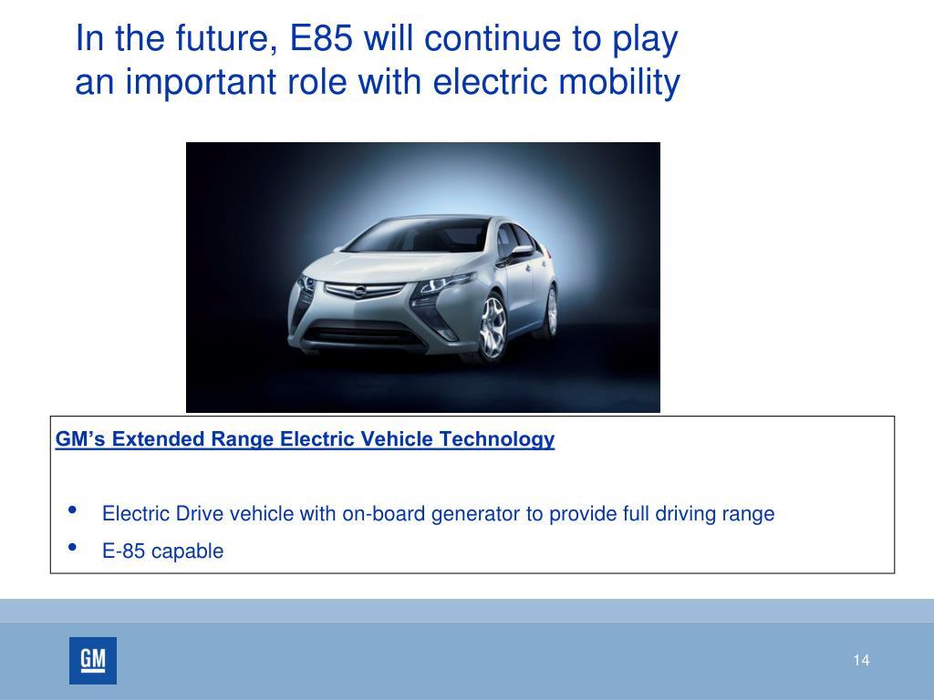 In the future, E85 will continue to play