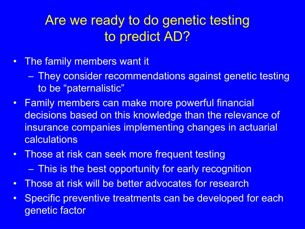 Are we ready to do genetic testing to predict AD?