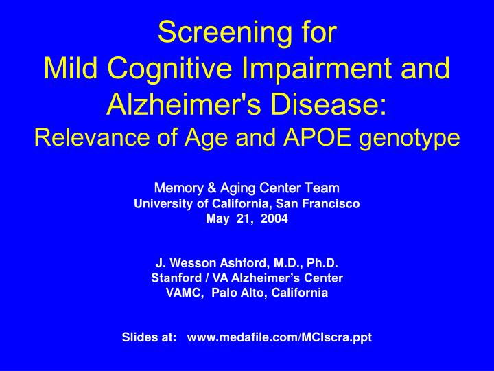 Screening for mild cognitive impairment and alzheimer s disease relevance of age and apoe genotype