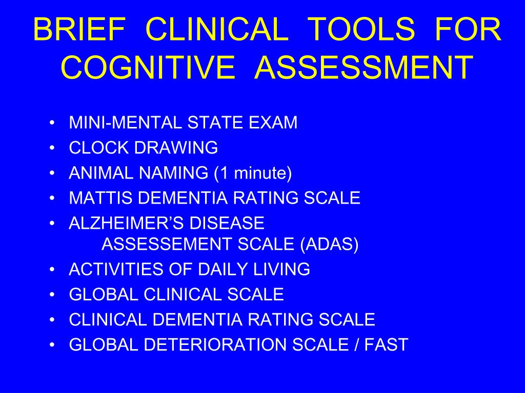 BRIEF  CLINICAL  TOOLS  FOR COGNITIVE  ASSESSMENT