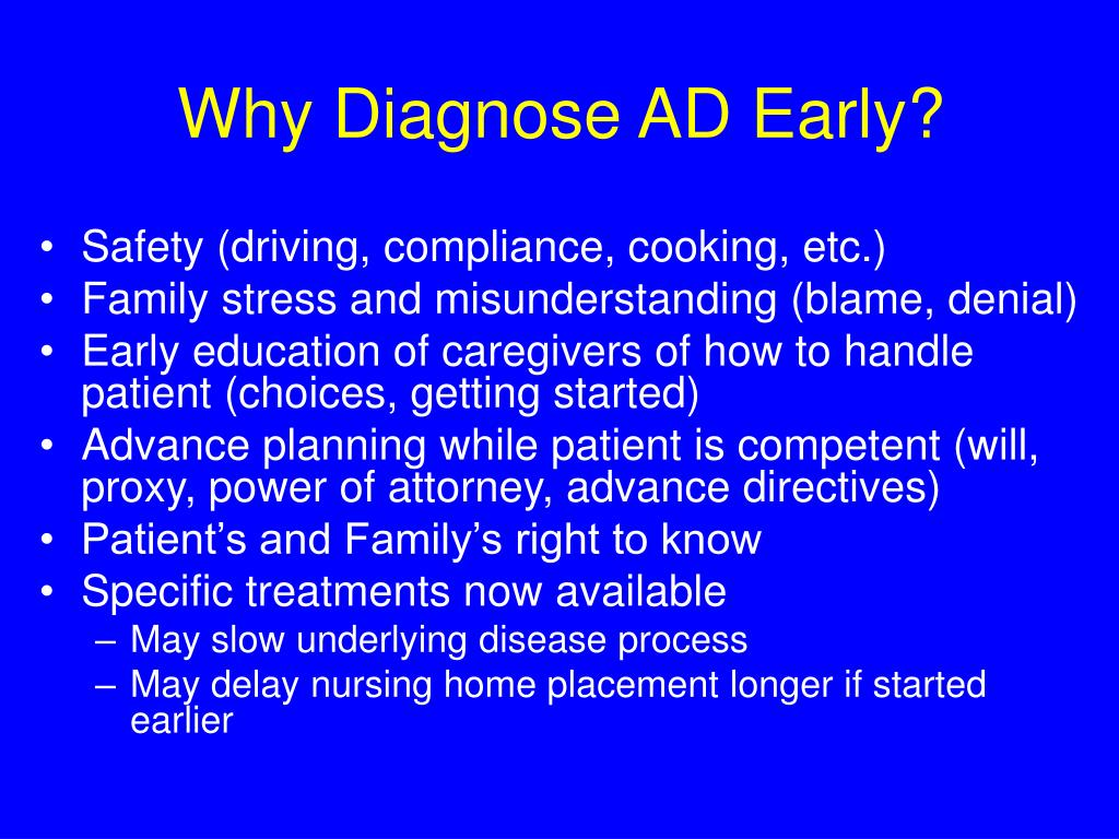 Why Diagnose AD Early?