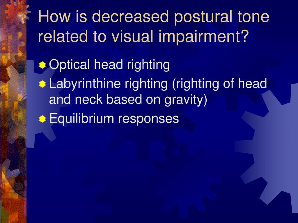 How is decreased postural tone related to visual impairment?