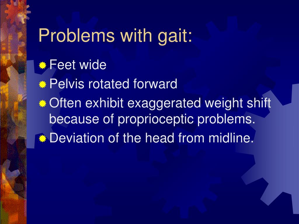 Problems with gait: