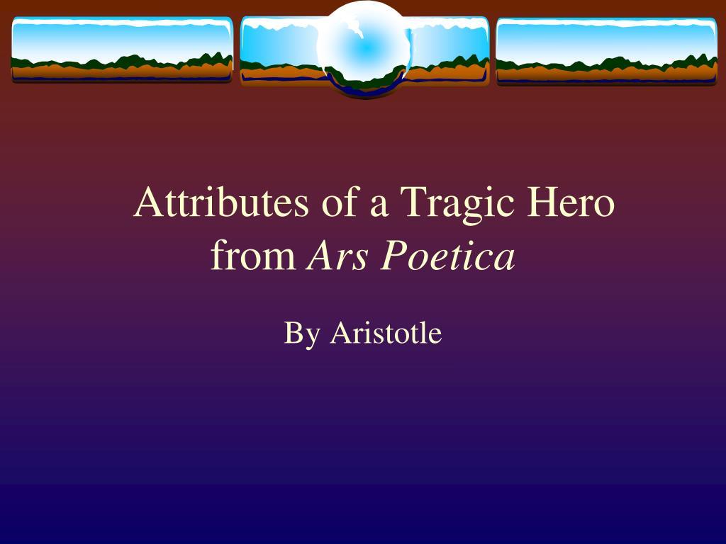 Attributes of a Tragic Hero