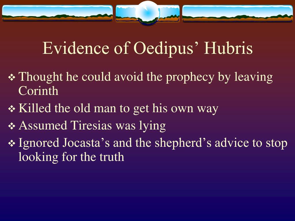 Evidence of Oedipus' Hubris