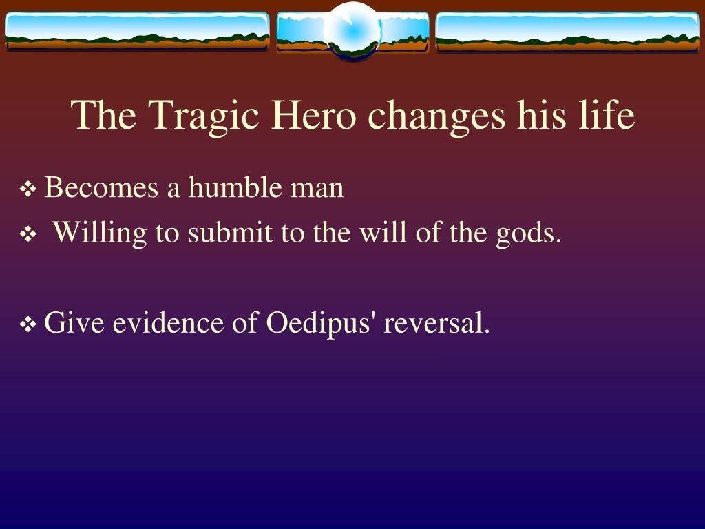 The Tragic Hero changes his life