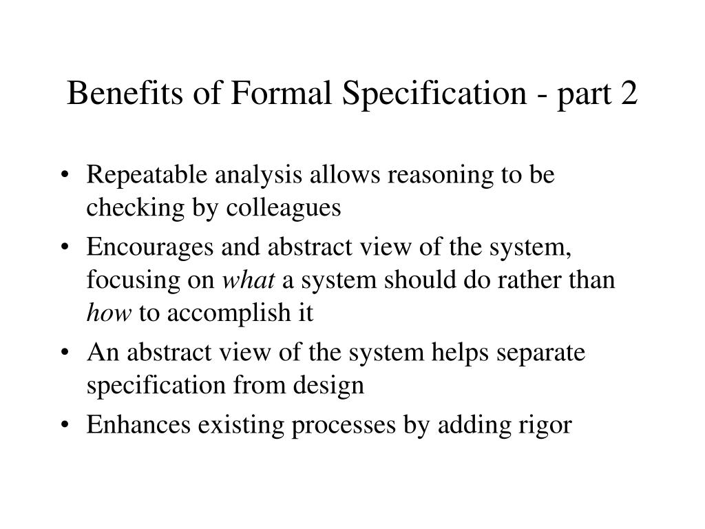 Benefits of Formal Specification - part 2