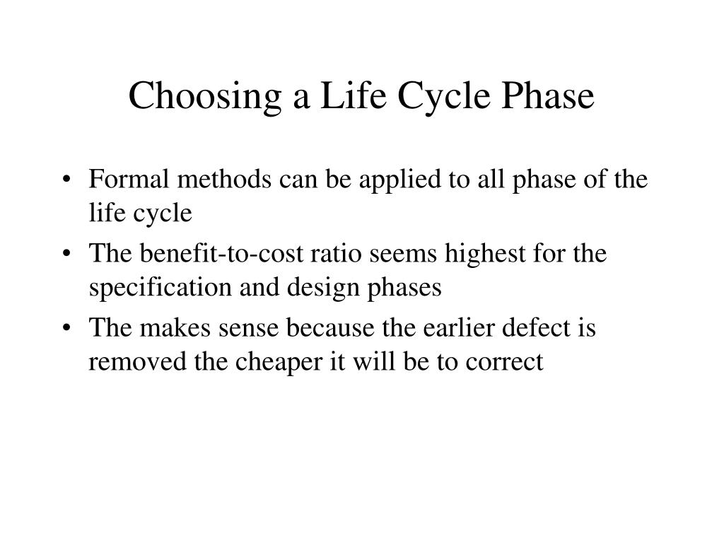 Choosing a Life Cycle Phase