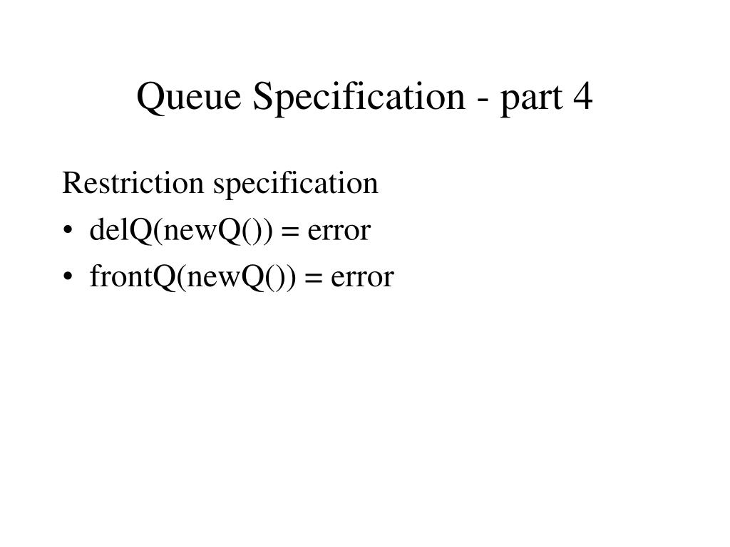 Queue Specification - part 4