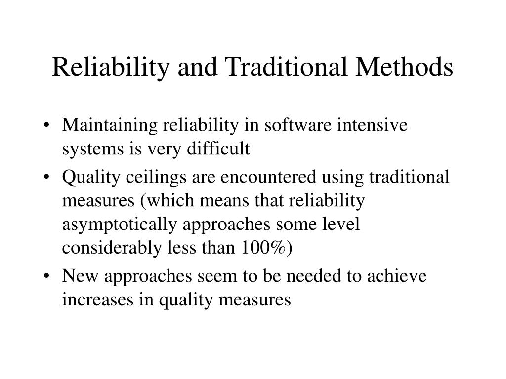 Reliability and Traditional Methods