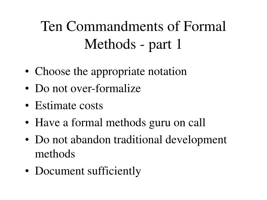 Ten Commandments of Formal Methods - part 1