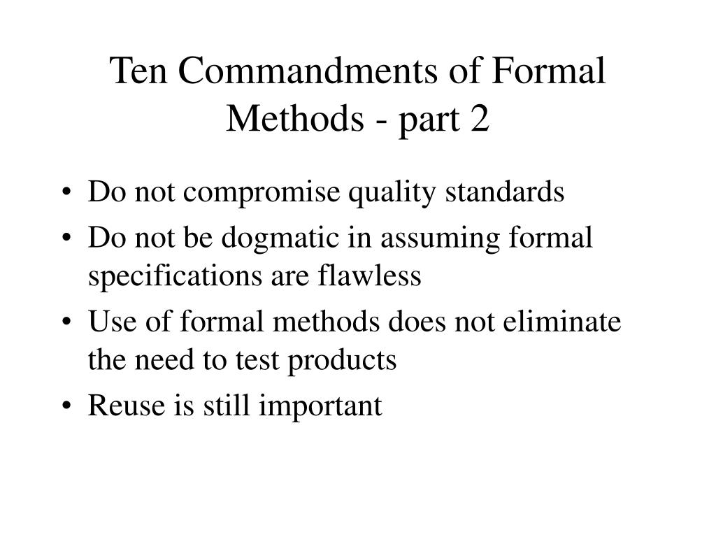 Ten Commandments of Formal Methods - part 2