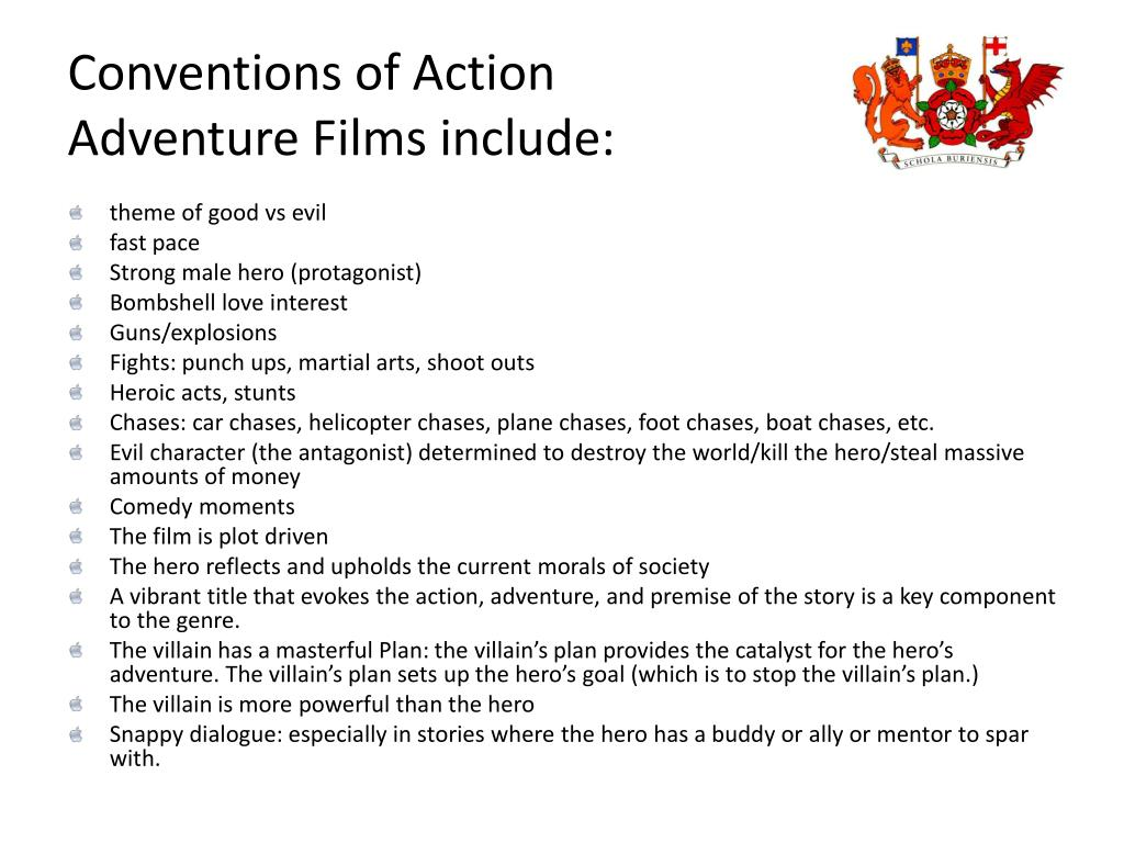 Conventions of Action Adventure Films include: