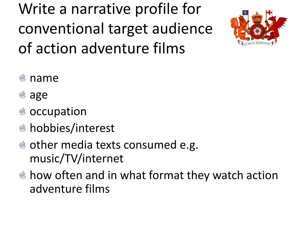 Write a narrative profile for conventional target audience of action adventure films