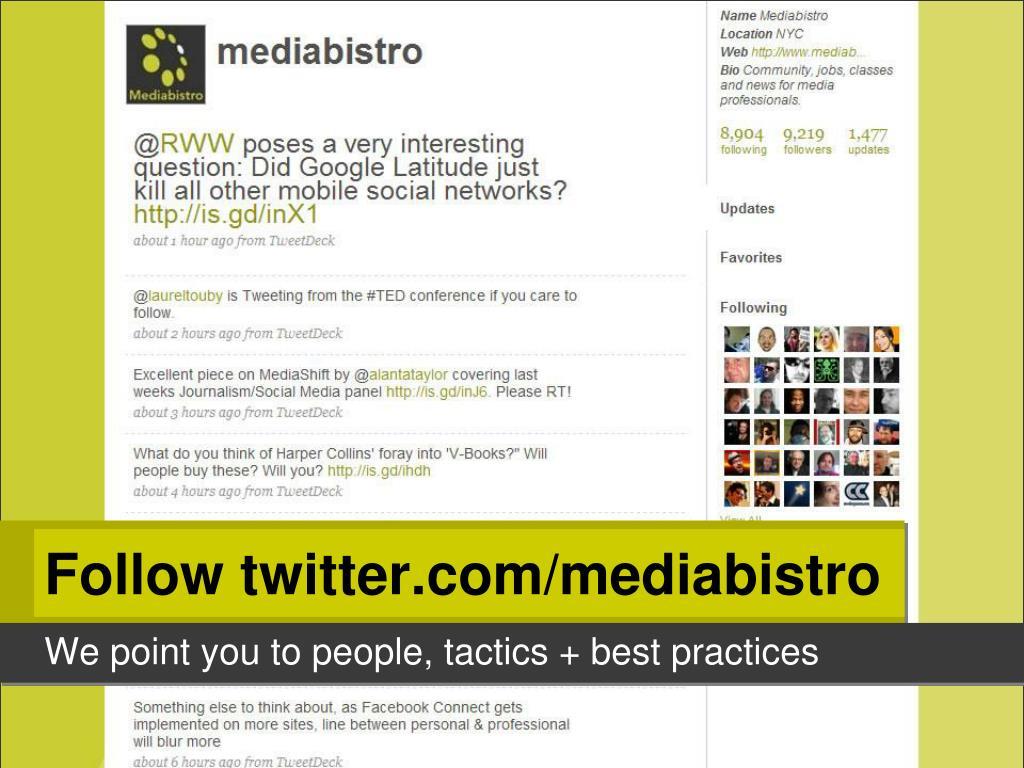 Follow twitter.com/mediabistro