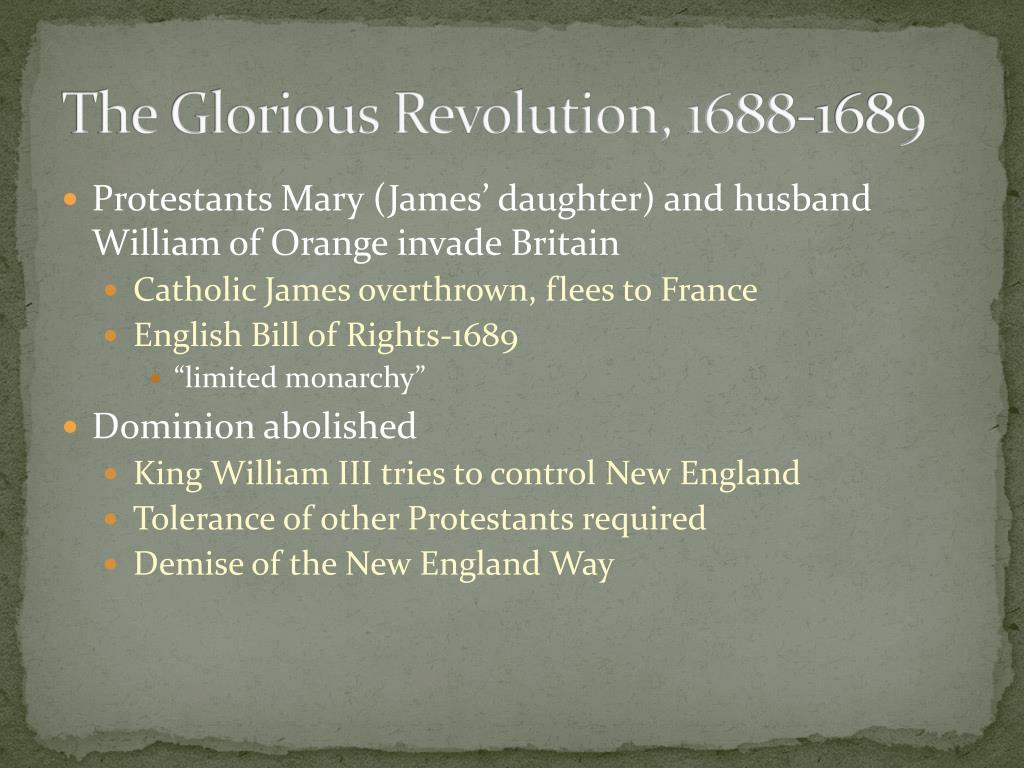 causes of the glorious revolution 1688 1689 What was the impact of the toleration act of 1689 and the end of what changes did it cause documenting the events that led to the glorious revolution of 1688.
