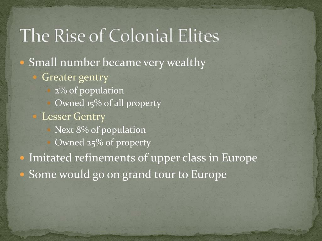 The Rise of Colonial Elites
