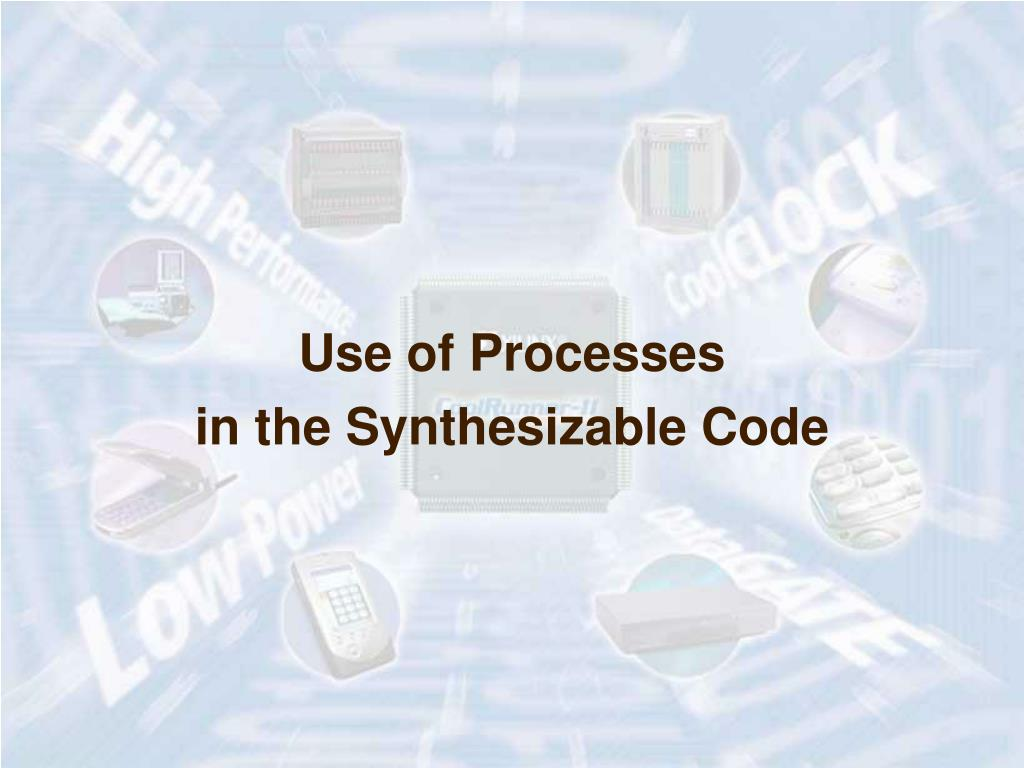 Use of Processes