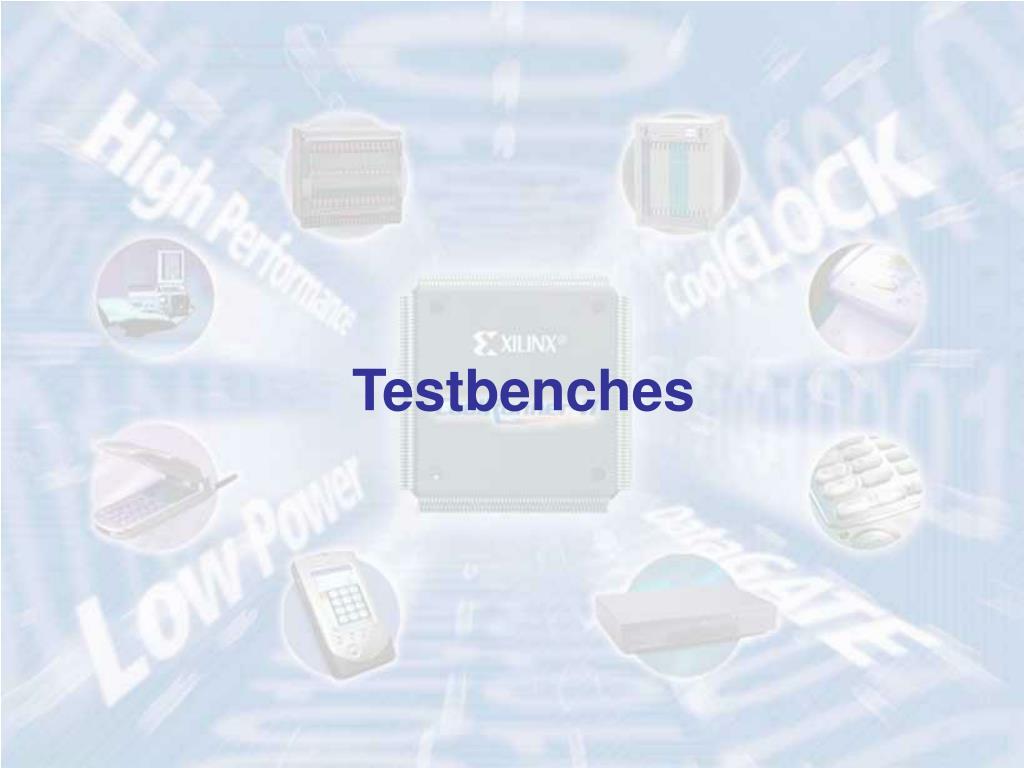 Testbenches
