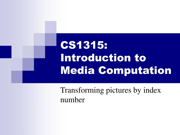 Cs1315 introduction to media computation