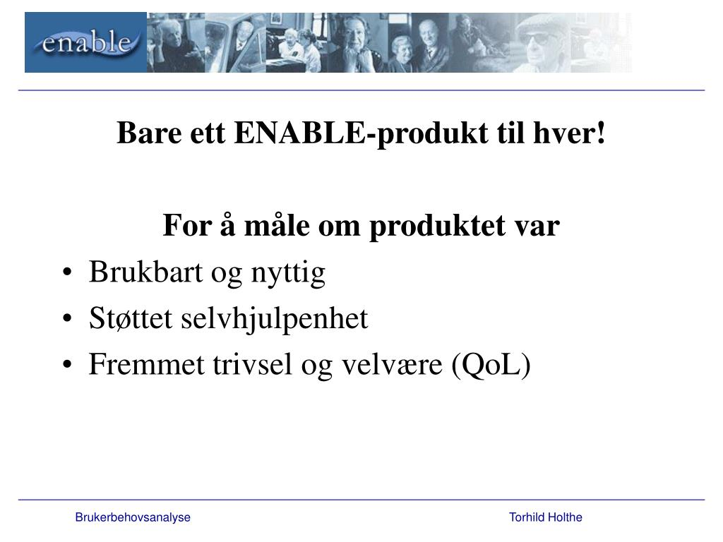 Bare ett ENABLE-produkt til hver!