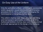 on duty use of the uniform