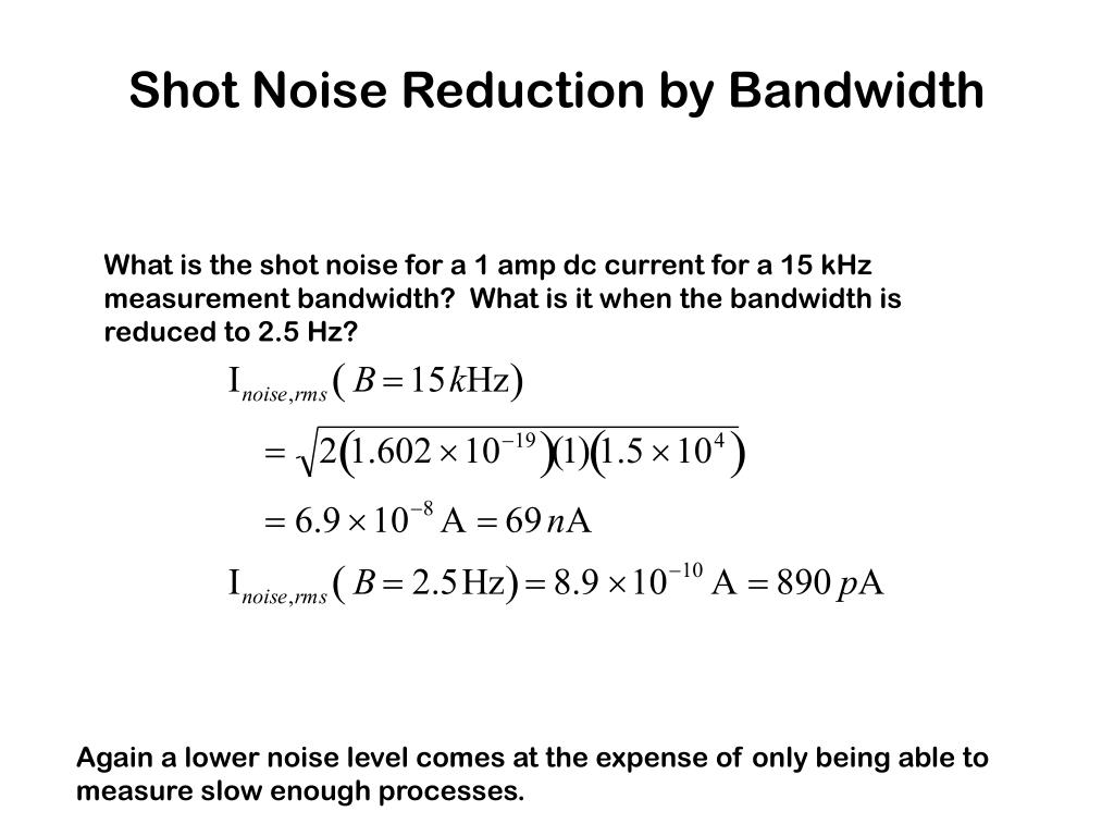 Shot Noise Reduction by Bandwidth