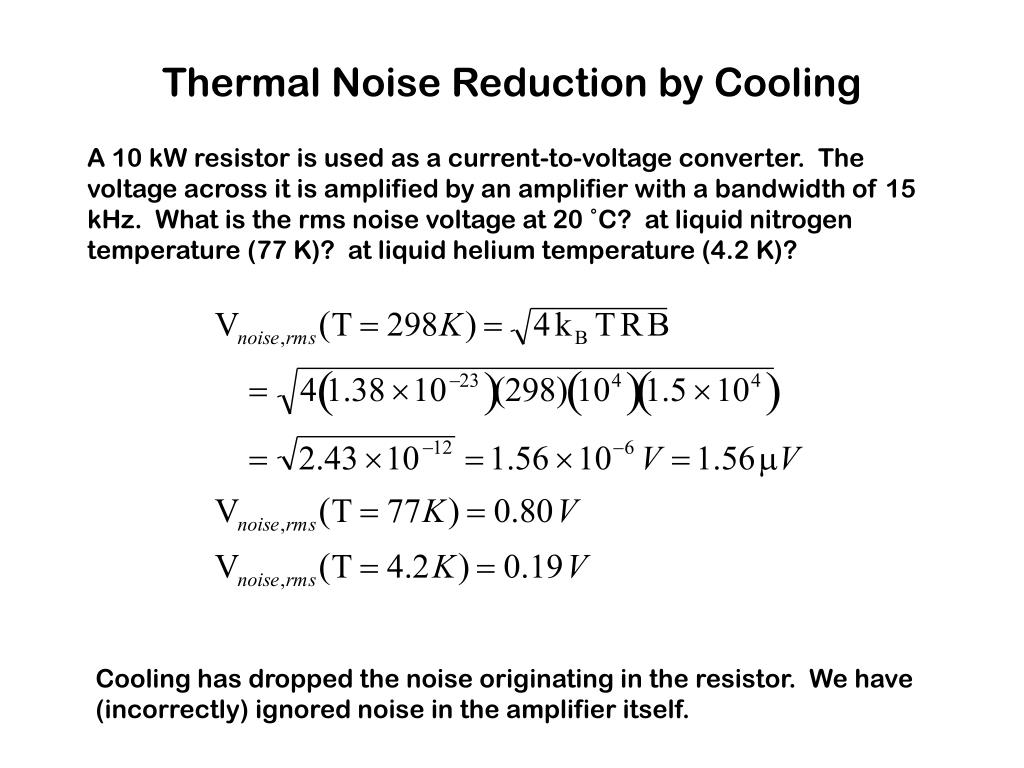 Thermal Noise Reduction by Cooling