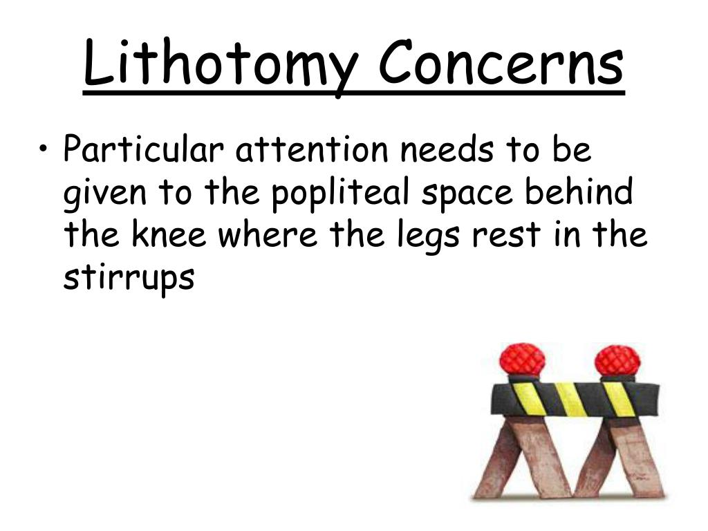 Lithotomy Concerns