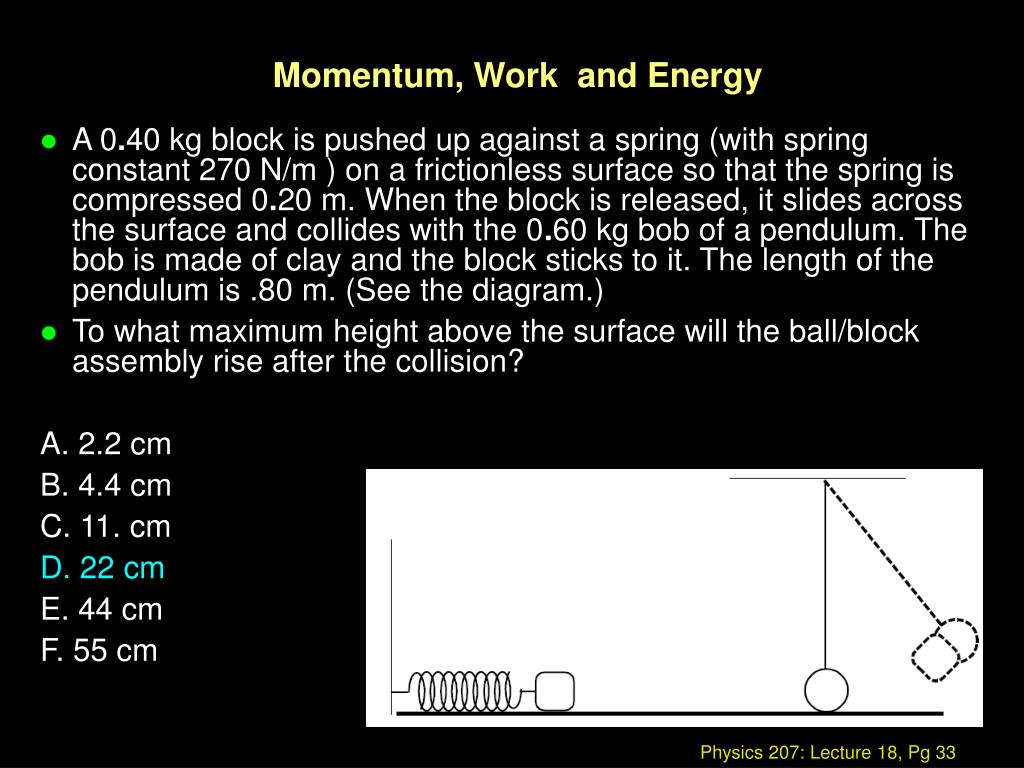 Momentum, Work  and Energy