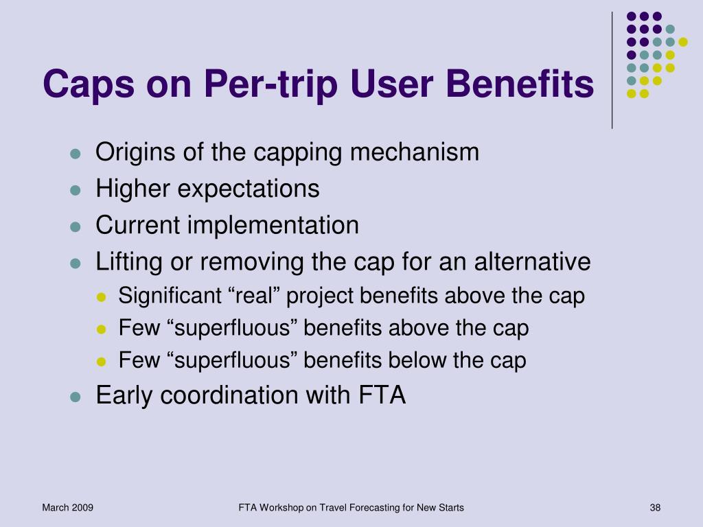 Caps on Per-trip User Benefits
