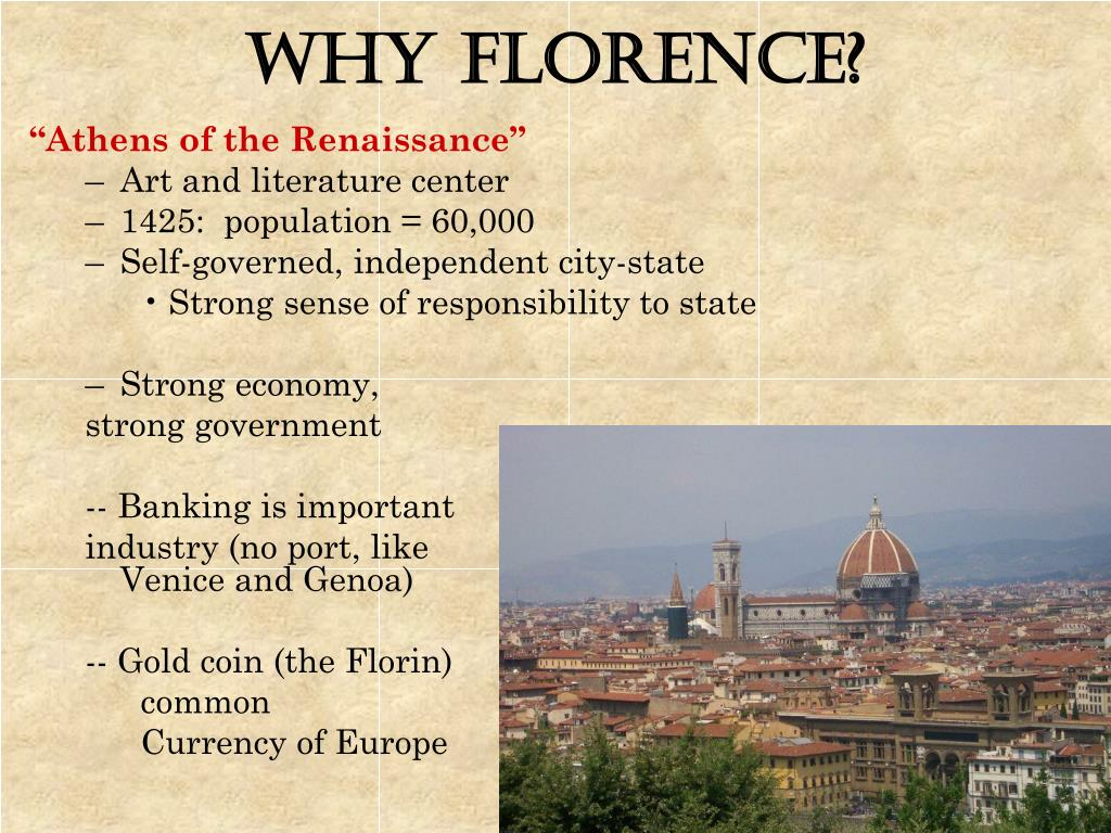 Why Florence?