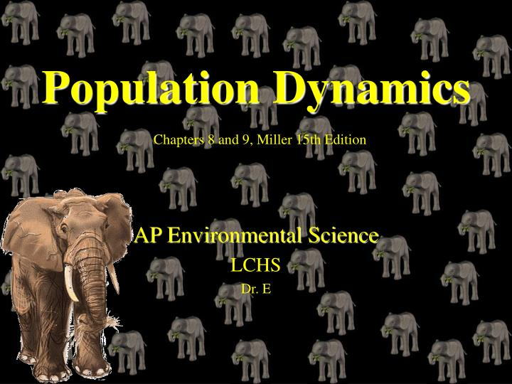 Population dynamics chapters 8 and 9 miller 15th edition l.jpg