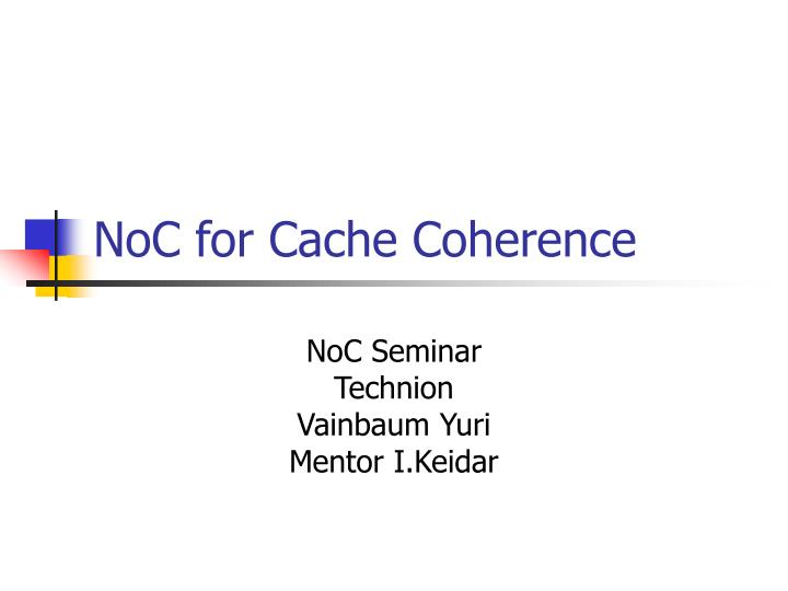 Noc for cache coherence l.jpg