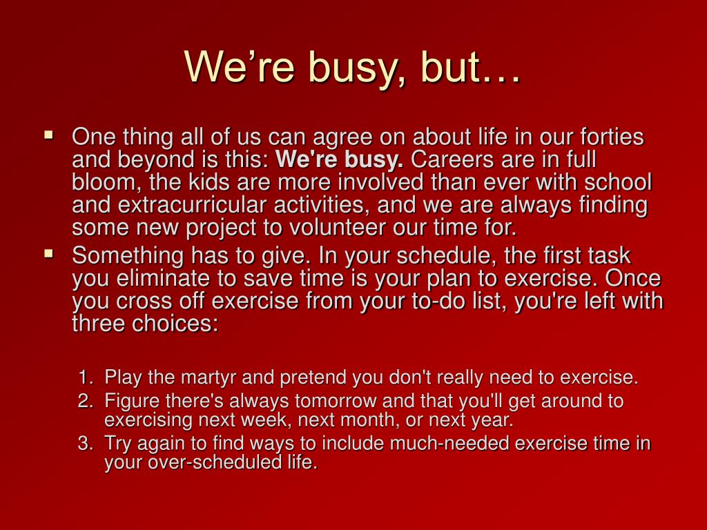 We're busy, but…