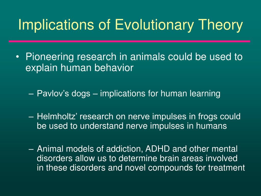 Implications of Evolutionary Theory